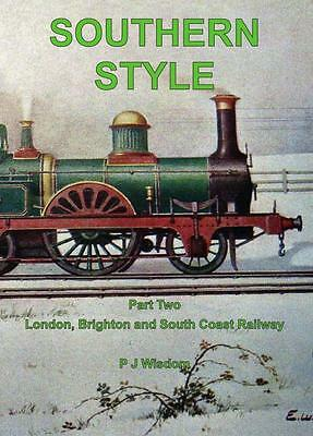 Southern Style Part Two - London, Brighton and South Coast Railway