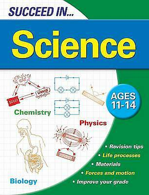 Succeed in Science Revision Book 11-14 Years Secondary School KS3