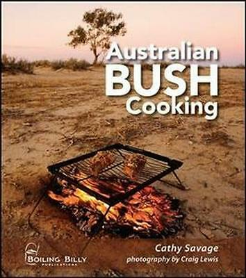 NEW Australian Bush Cooking, 3rd Edition By Cathy Savage Paperback Free Shipping