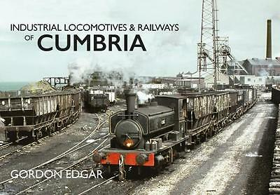 Industrial Locomotives & Railways of Cumbria Cumberland Westmorland