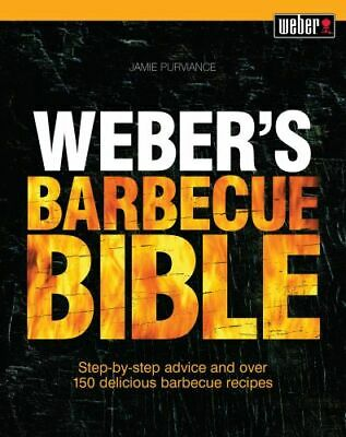 NEW Weber's Barbecue Bible By Jamie Purviance Paperback Free Shipping