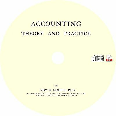 Accounting Theory and Practice {3-Volumes, 1922} by Roy B. Kester ~ Book on CD