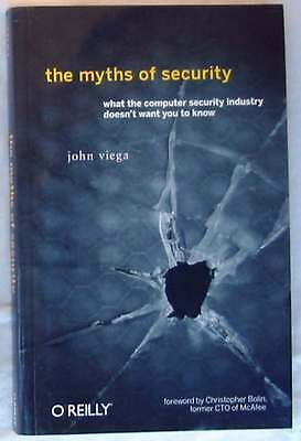 The Myths Of Security - What The Computer Security Industry Doesn't Want To Know