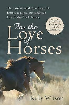 NEW For the Love of Horses By Kelly Wilson Paperback Free Shipping