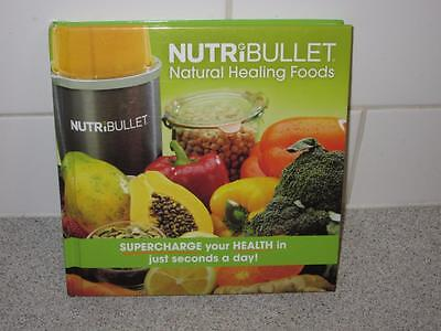 NutriBullet- Natural Healing Foods - 210 Page Hardcover Recipe Cookery Book