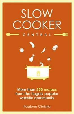 NEW Slow Cooker Central By Paulene Christie Paperback Free Shipping