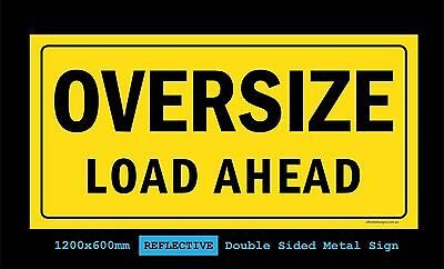 Oversize Load Ahead Sign 1200x600mm Reflective Double Sided Metal Sign