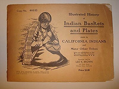 Illustrated History of Indian Baskets and Plates, Leo Brown, 1970 Reprint