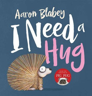 NEW I Need a Hug By Aaron Blabey Paperback Free Shipping
