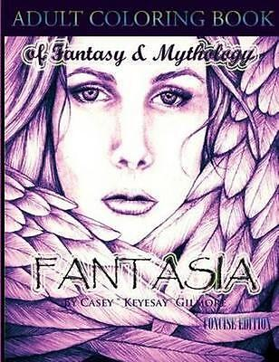 NEW Fantasia: An Adult Coloring Book By Casey Gilmore Paperback Free Shipping