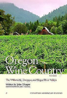 Compass American Guides: Oregon Wine Country, 1st Edition