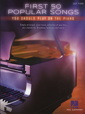 First 50 Popular Songs You Should Play on the Piano Easy Piano Sheet Music Book