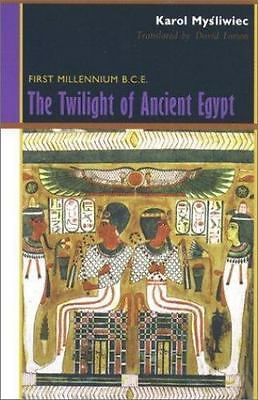 The Twilight of Ancient Egypt: First Millennium B. C. E.-ExLibrary