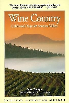 Compass American Guides : Wine Country : California's Napa & Sonoma Valleys