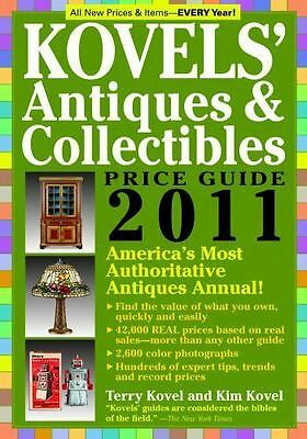 Kovels' Antiques & Collectibles Price Guide 2011: America's Most Authoritative