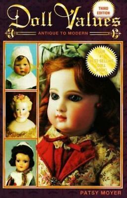Doll Values Antique to Modern (3rd ed)
