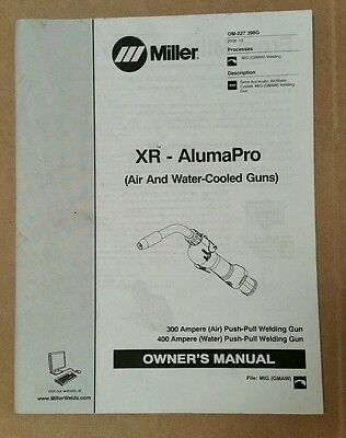 Miller Electric Owner's Manual XR - AlumaPro Air and Water-cooled Guns OM-227