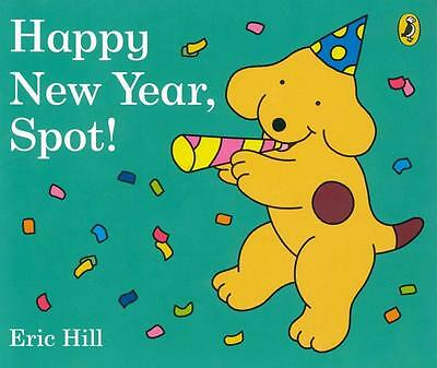 NEW Happy New Year, Spot! By Eric Hill Board Book Free Shipping
