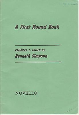 A FIRST ROUND BOOK. Compiled, Edited Kenneth Simpson. Novello With Instructions.