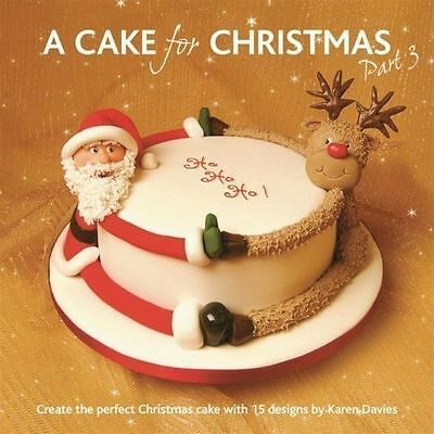A cake for Christmas part 3 book by Karen Davies cake decorating book.