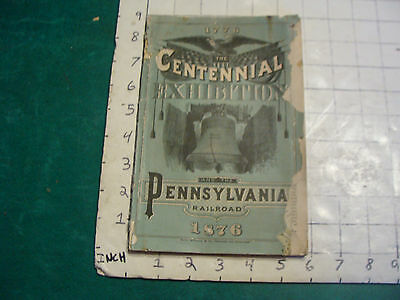 vintage book: 1876 The CENTENNIAL EXHIBITION and the PA Railroad, 52pgs w MAP