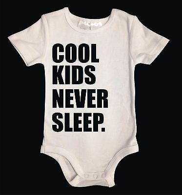 COOL KIDS NEVER SLEEP. White Cotton Unisex Baby One-Piece Funny