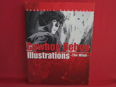 "Toshihiro Kawamoto Cowboy Bebop ""The Wind"" illustration art book"