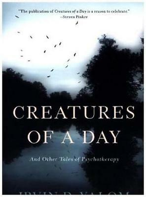 Creatures of a Day And Other Tales of Psychotherapy 3108