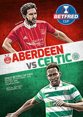 Betfred Cup Final-Aberdeen V Celtic-Official Programme-27Th November 2016