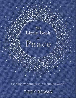 NEW The Little Book of Peace By Tiddy Rowan Hardcover Free Shipping