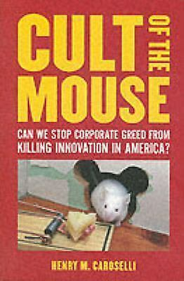 Cult of the Mouse: Can We Stop Corporate Greed from Killing Innovation in