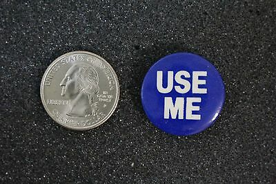 Use Me Humor Funny Hat Lapel Pin Pinback Button #14456