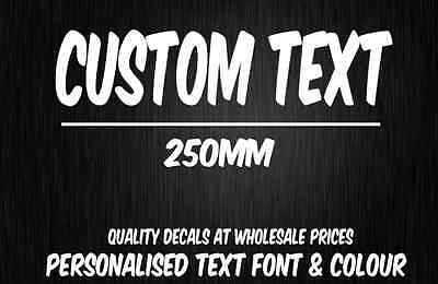 CUSTOM Sticker Decal Choose Your Own Text (250mm Long) Vinyl Decal Personalised