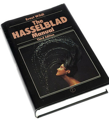 The Hasselblad Manual - Ernst Wildi - Third Edition - Excellent condition
