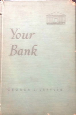 Your Bank by George Leffler, 1952,, PA Bankers Assoc. First Edition