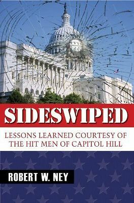 Political Books Sideswiped : Brand New and Signed by Congressman Bob Ney