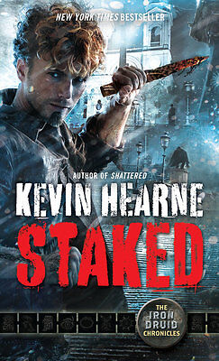 Iron Druid Chronicles #8: Staked by Kevin Hearne (2016, Mass Market Paperback)