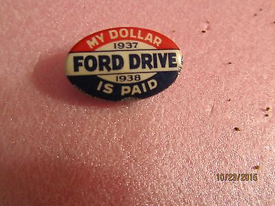 Vintage My Dollar is Paid Ford Drive 1937-1938 Pin Back Button