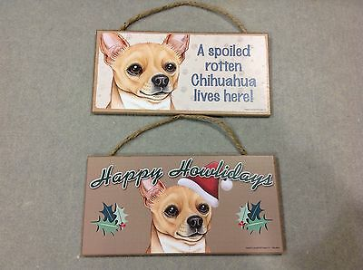 CHIHUAHUA DOG ART 5 x 10 wood SIGN wooden 2 PLAQUEs one Spoiled and one Holiday