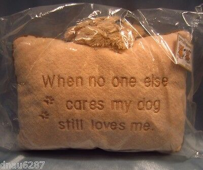 """'When No One Else Cares My Dog Still Loves Me' Throw Pillow 10""""x7""""  NOS"""