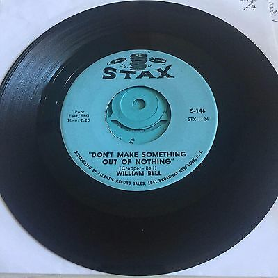 William Bell, Don't Make Something Out Of Nothing / Who on Stax US...  60s Soul.