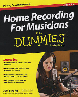 Home Recording for Musicians for Dummies 5th Edition Record Edit Mix PC Tablet