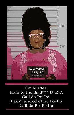 Madea In Police Line Up 11x17 Poster Buy one Got One Free