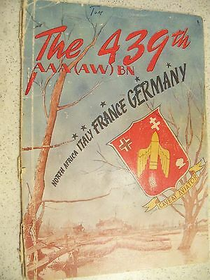 The 439th AAA(AW) BN WWII Book~~History of the 439th Anti-Aircraft Artillery