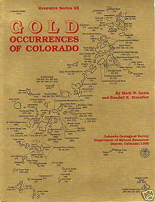 Gold Occurrences of Colorado Mining Geology Prospecting
