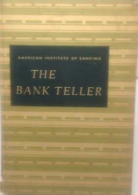 The Bank Teller American Institute of Banking 1955 Printing