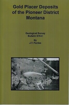 Gold Placer Deposits of the Pioneer Mining District Montana Deer Lodge