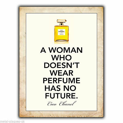 METAL SIGN WALL PLAQUE A WOMAN WHO DOESN'T WEAR PERFUME Coco Chanel Quote poster