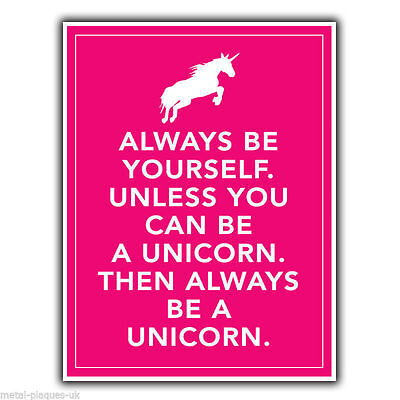 """""""Always be Yourself. Unless you can be a unicorn"""" METAL Wall Sign Plaque poster"""