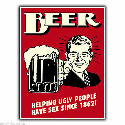 """METAL SIGN WALL PLAQUE """"BEER HELPING UGLY PEOPLE HAVE SEX"""" funny humorous poster"""